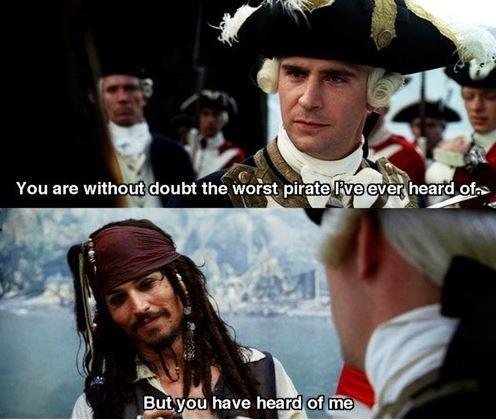 You are without doubt the worst pirate I've ever heard of. But you have heard of me Picture Quote #1