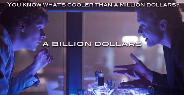You know what's cooler than a million dollars? A billion dollars Picture Quote #1