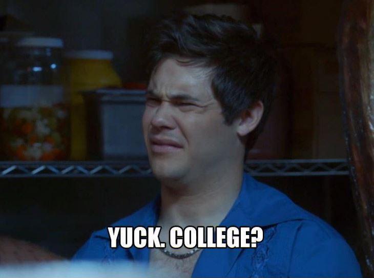 Yuck, college? Picture Quote #1