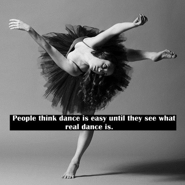People think dance is easy until they see what real dance is Picture Quote #1