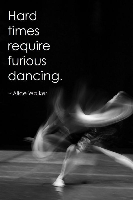 Hard times require furious dancing Picture Quote #1