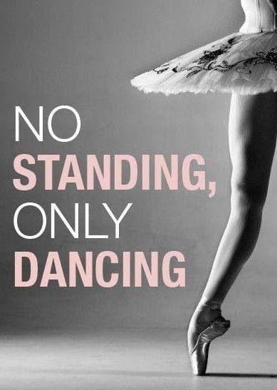 No standing, only dancing Picture Quote #1