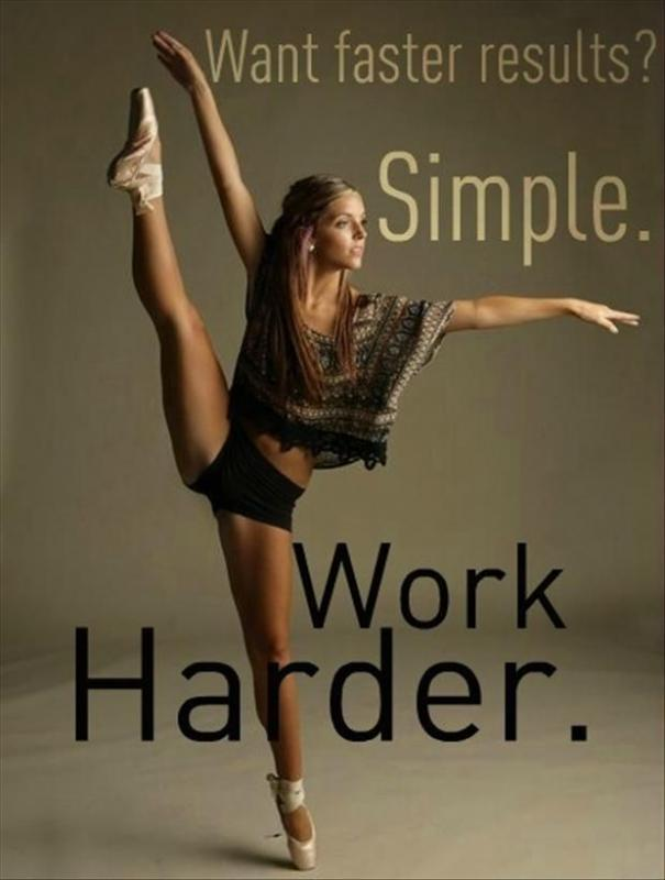 Want faster results? Simple. Work harder Picture Quote #1