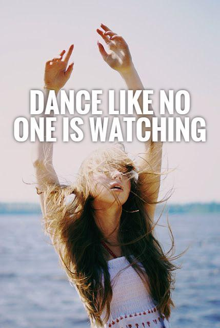 Dance like no one is watching Picture Quote #1