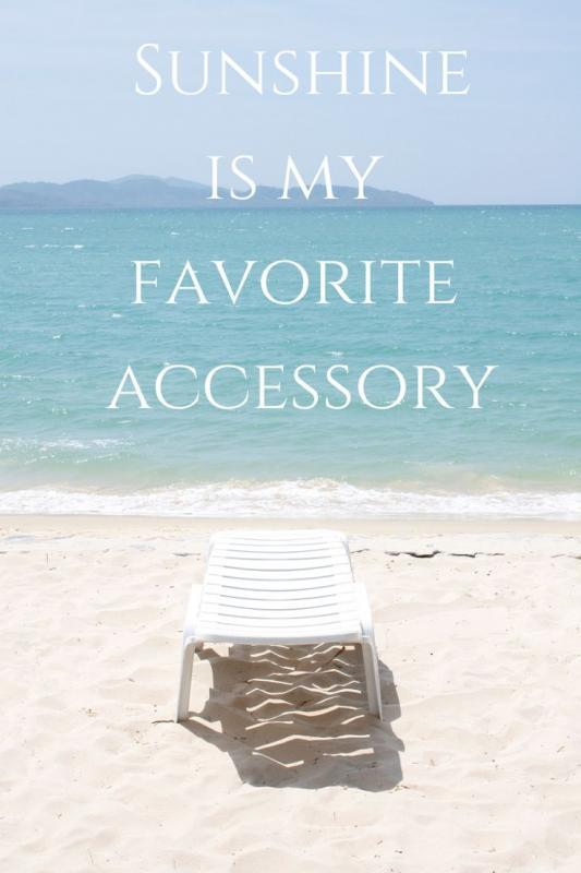 Sunshine is my favorite accessory Picture Quote #1