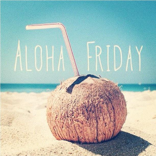 Aloha Friday Picture Quote #1