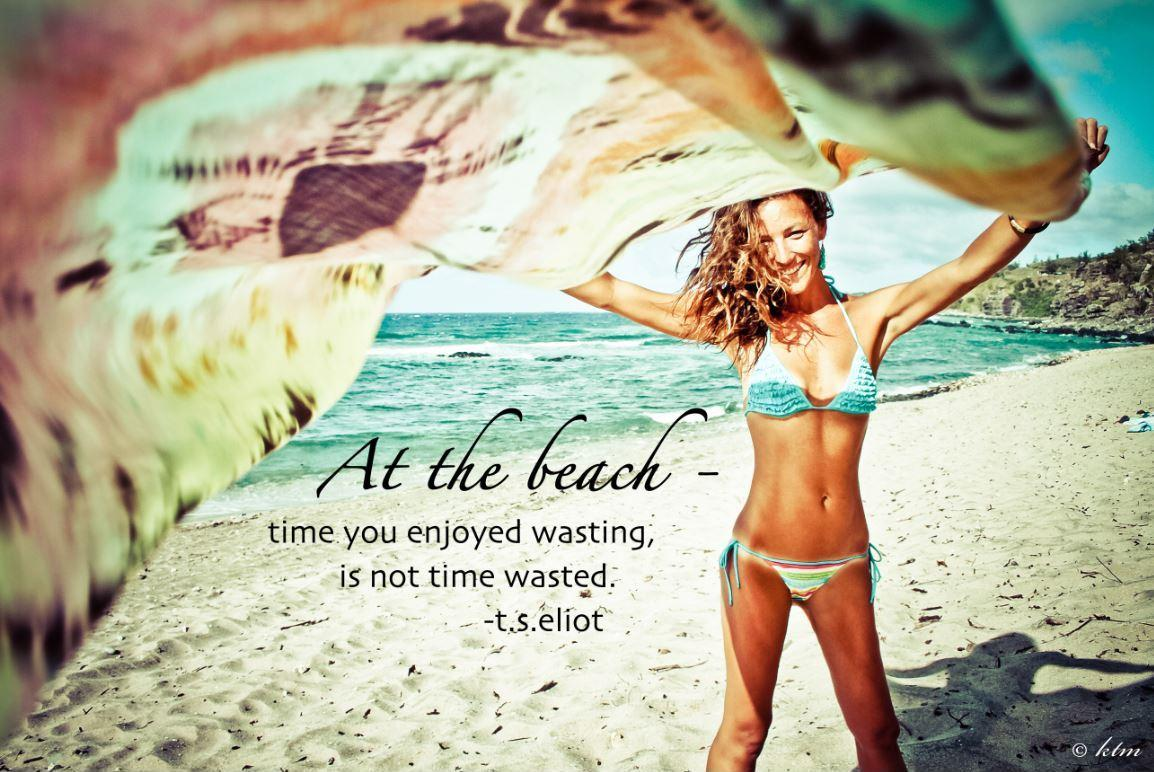 At the beach, time you enjoyed wasting is not time wasted Picture Quote #1