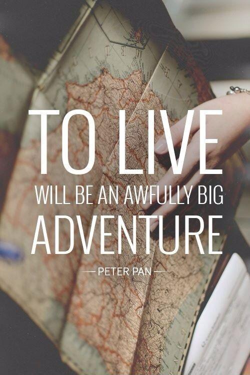 To live will be an awfully big adventure Picture Quote #1