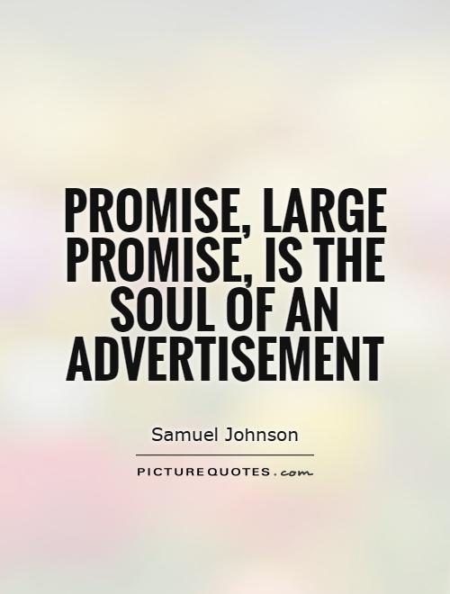 Promise, large promise, is the soul of an advertisement Picture Quote #1