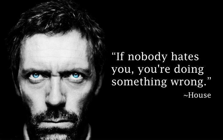 If nobody hates you, you're doing something wrong Picture Quote #1