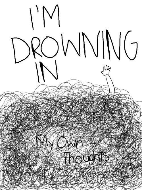 I'm drowning in my own thoughts Picture Quote #1