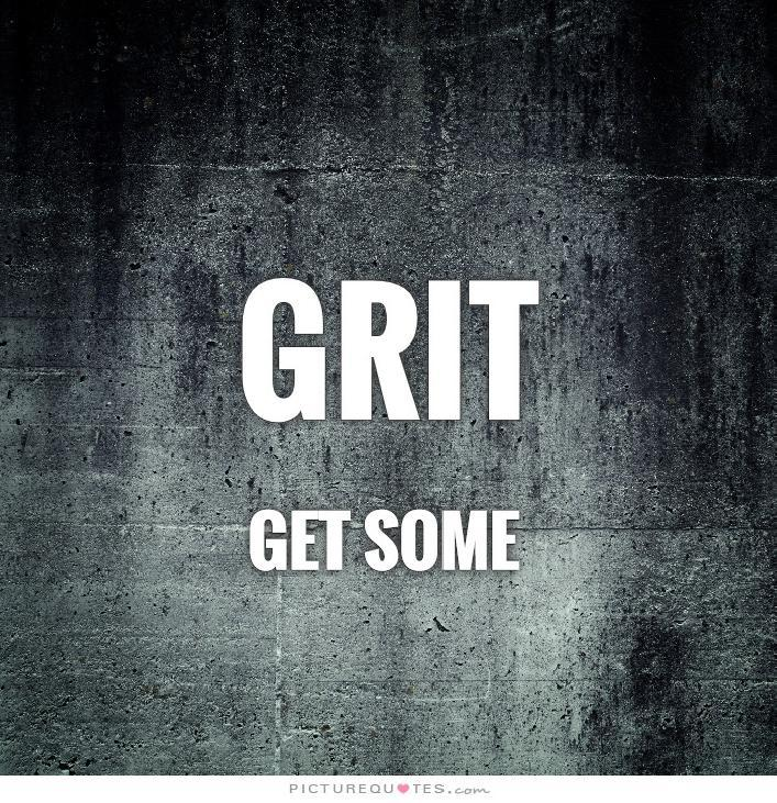 Grit. Get some Picture Quote #1
