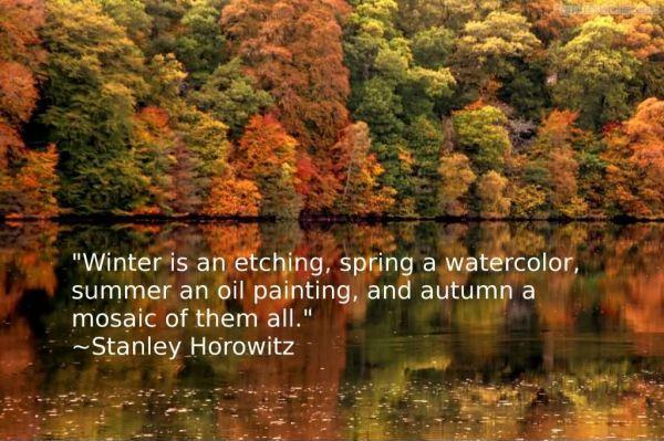 Winter is an etching, spring a watercolor, summer an oil painting and autumn a mosaic of them all Picture Quote #1