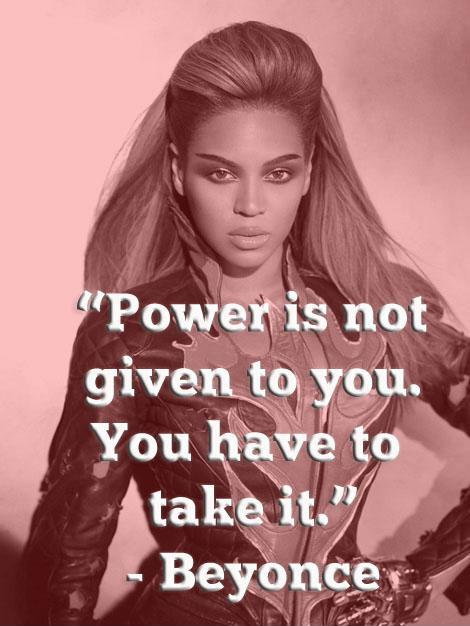 Power is not given to you, you have to take it Picture Quote #1