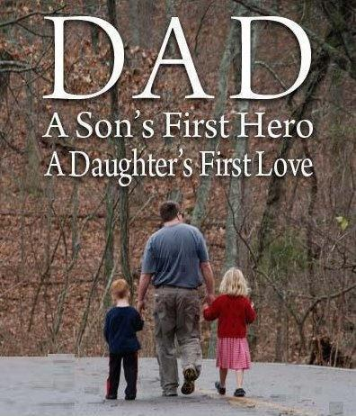 Dad. A son's first hero, a daughter's first love Picture Quote #1