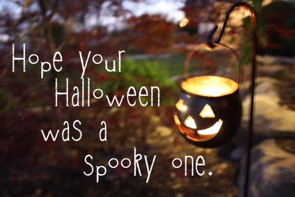 Hope your Halloween was a spooky one Picture Quote #1