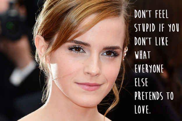 Don't feel stupid if you don't like what everyone else pretends to love Picture Quote #1