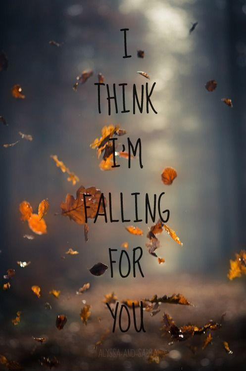 I think I'm falling for you Picture Quote #1