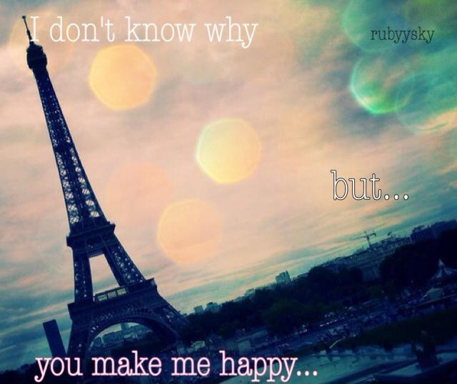 I don't know why but you make me happy Picture Quote #1