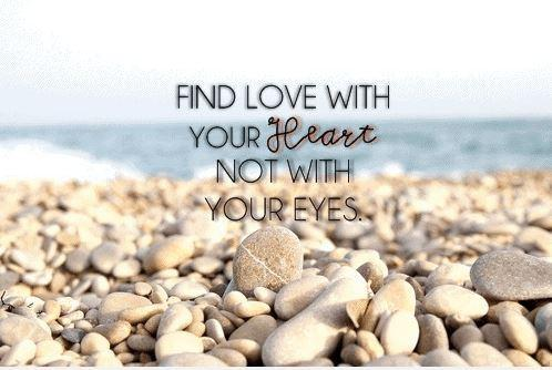 Find love with your heart, not with your eyes Picture Quote #1