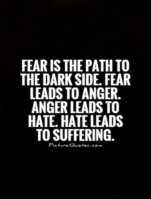 Anger Hate Quotes Anger Leads to Hate