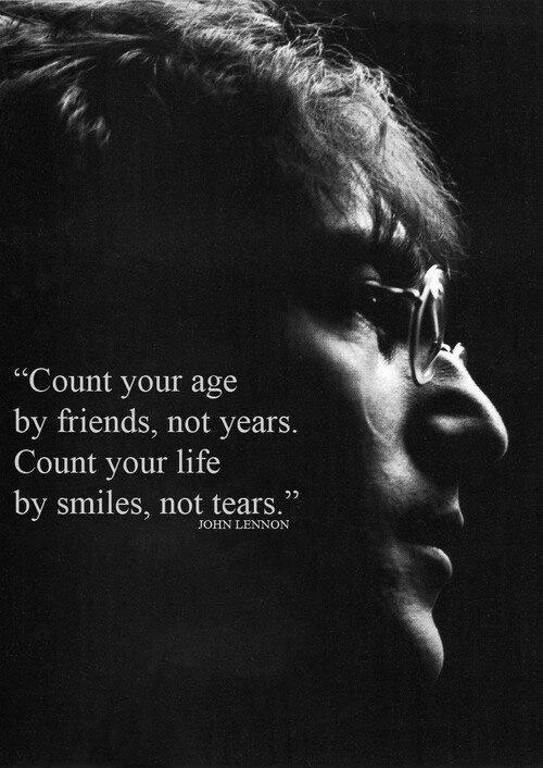 Count your age by friends, not by years. Count your life by smiles, not tears Picture Quote #1