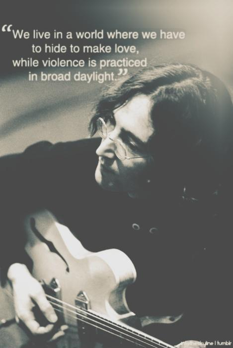 We live in a world where we have to hide to make love, while violence is practiced in broad daylight Picture Quote #1