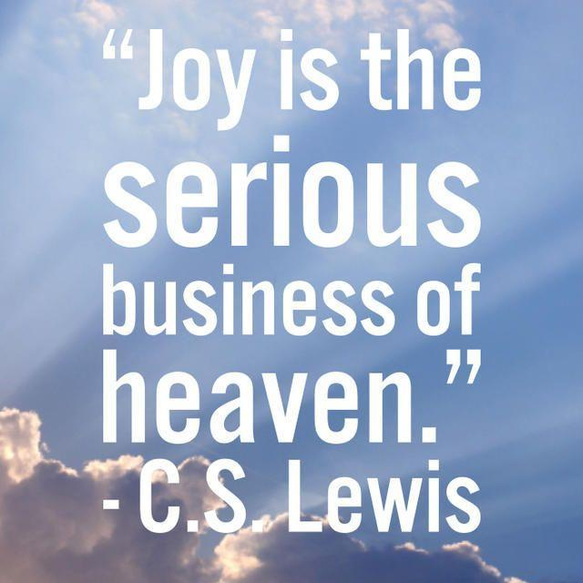 Joy is the serious business of heaven Picture Quote #1