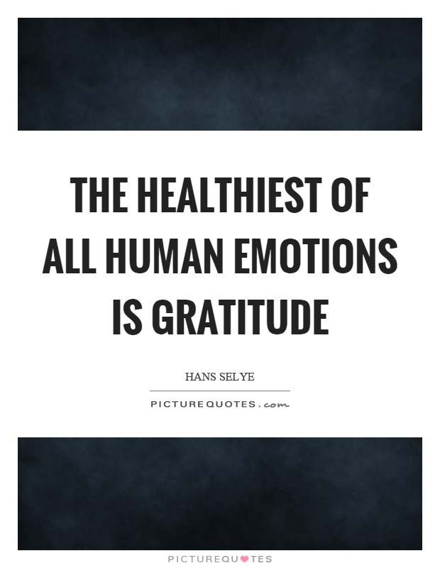 The healthiest of all human emotions is gratitude Picture Quote #1