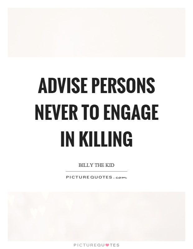 Advise persons never to engage in killing Picture Quote #1
