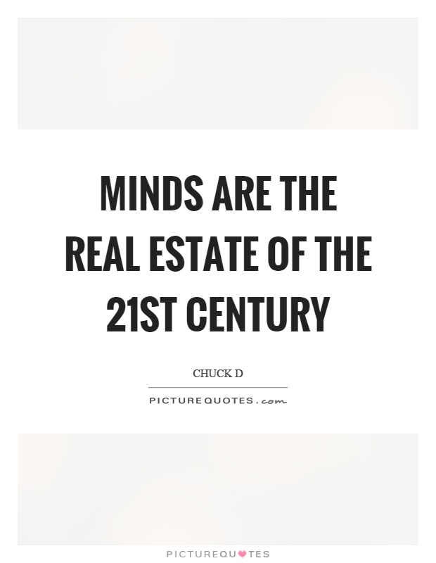 Minds are the real estate of the 21st century Picture Quote #1