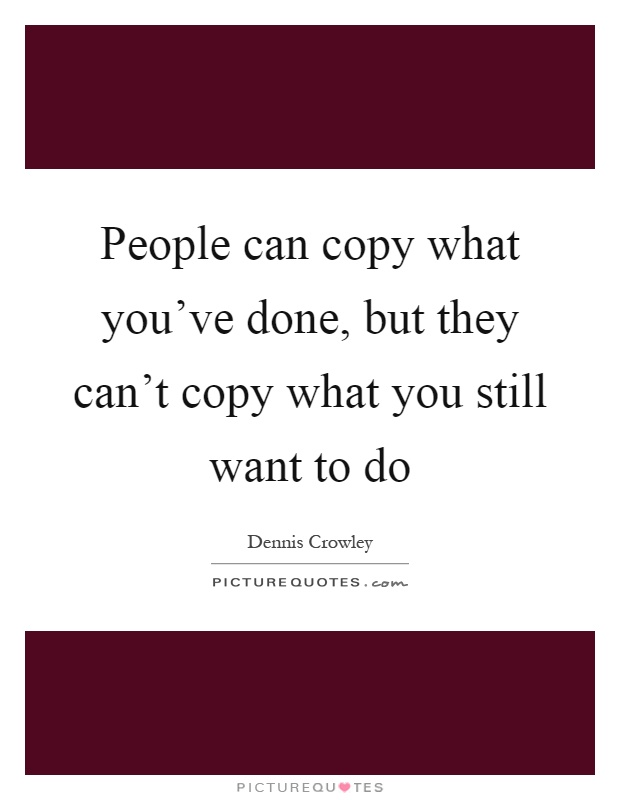 In What Ways do People Copy you ?