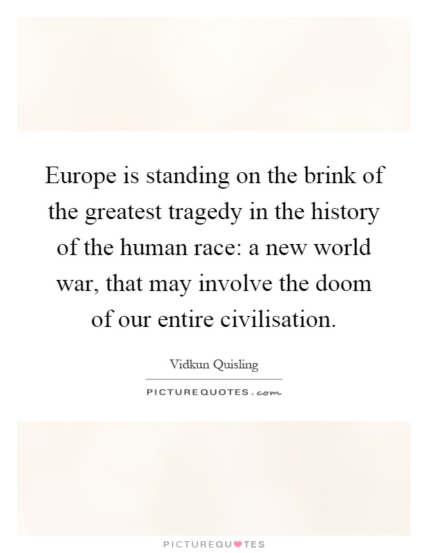 describing world war one as the great tragedy of humanity If you find human behavior discouraging today, consider what happened  the  basest regions of human nature, the first world war (caustically.