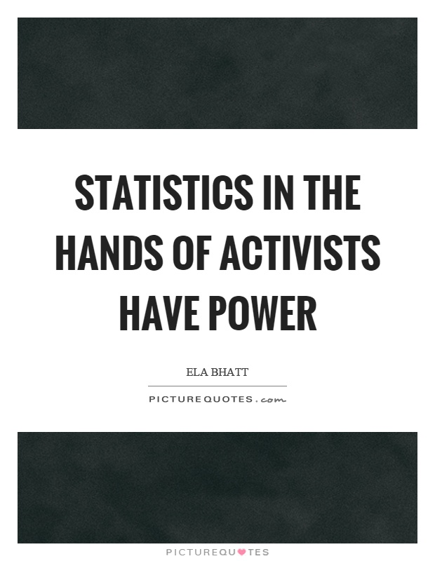 Statistics in the hands of activists have power Picture Quote #1
