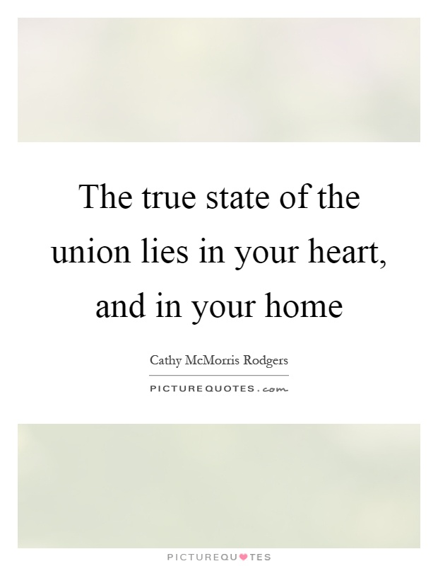 The true state of the union lies in your heart, and in your home Picture Quote #1