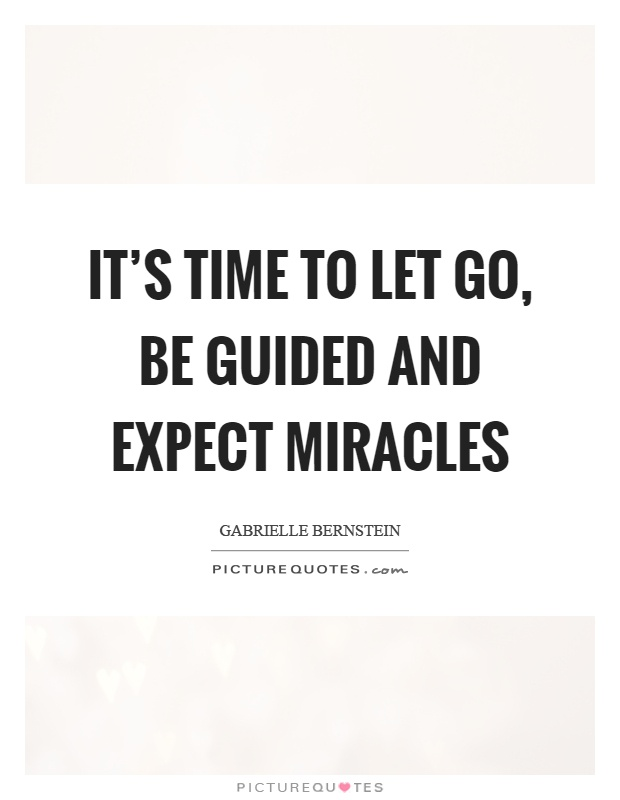 its-time-to-let-go-be-guided-and-expect-miracles-quote-1.jpg