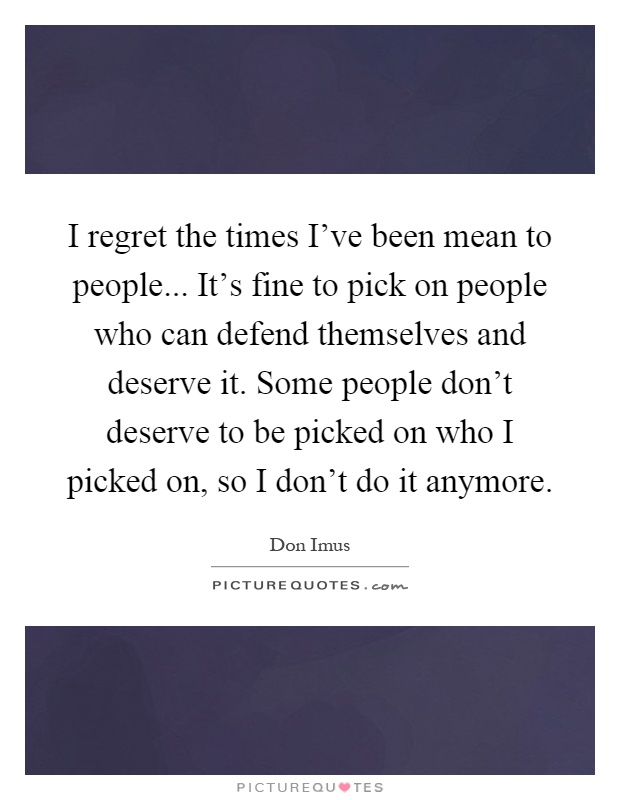 Deserve quotes deserve sayings deserve picture quotes for What does regrets only mean