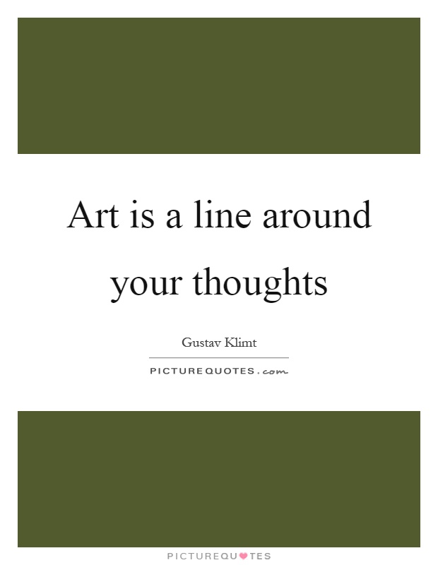 Art is a line around your thoughts Picture Quote #1