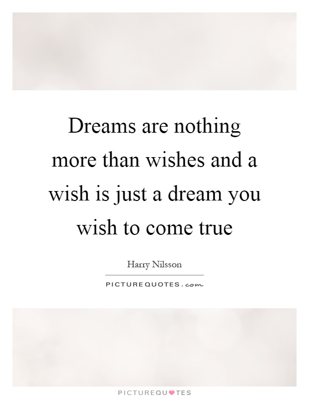 Wishes Do Come True Quotes: Dream Picture Quotes - Page 68