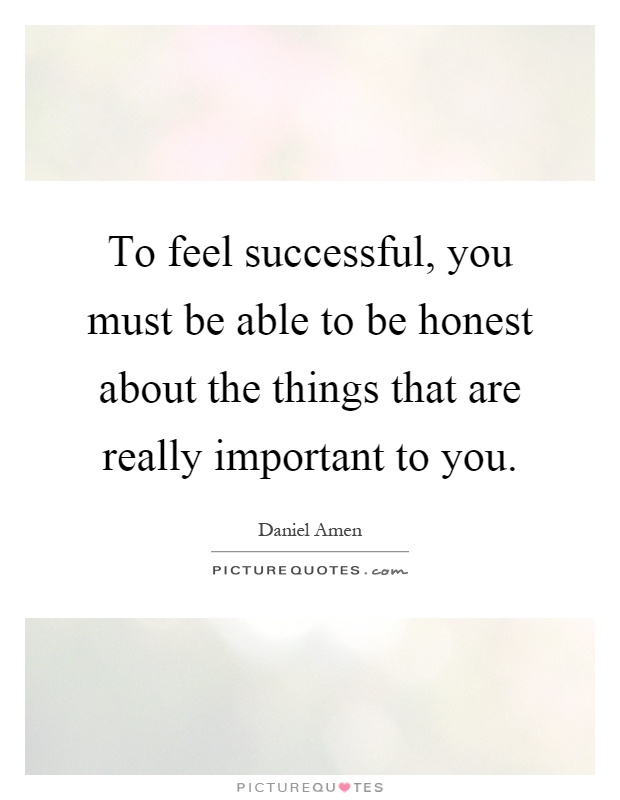 To Be Honest I Love You Quotes : Being Honest Quotes Be Honest Quotes About Success Quotes Daniel Amen ...