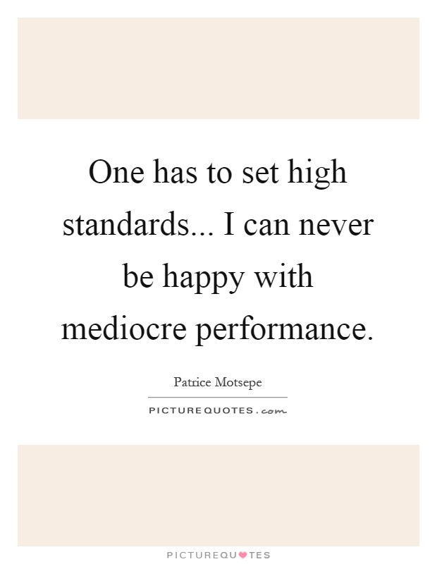 Standards high about quotes having The Importance