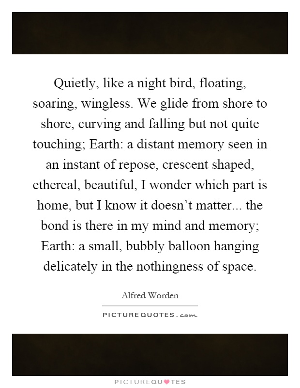 quietly like a night bird floating soaring wingless we