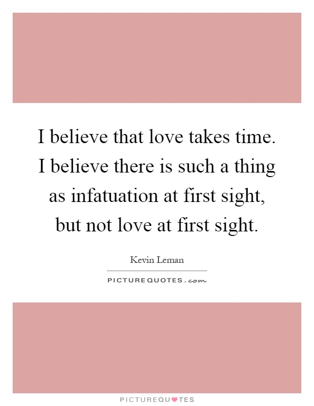 Shakespeare Quotes About Love At First Sight : ... -there-is-such-a-thing-as-infatuation-at-first-sight-but-quote-1.jpg