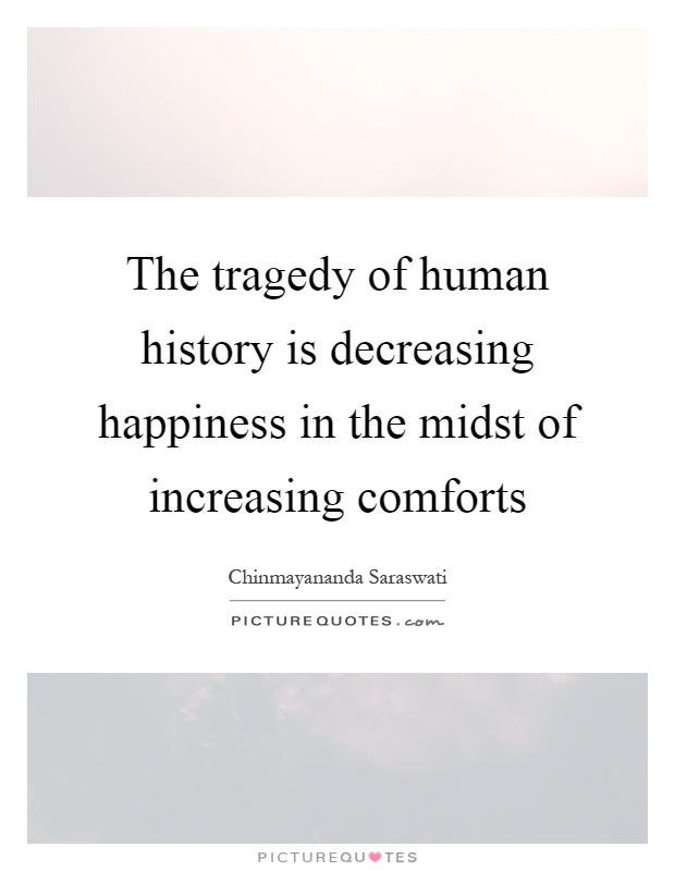 humanity is decreasing As a consequence societies and natiacross the globe, humanity seems  to be waning most of us today, whether we are in poor or.