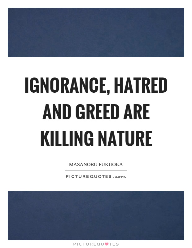 ignorance greed and the american media essay I need to know the most important ones' and find homework help for other the pearl questions at enotes greed drives some people in the and ignorance from.
