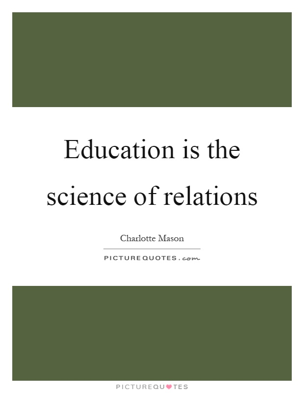 Education is the science of relations Picture Quote #1
