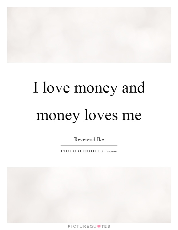 Pics Photos - Love And Money Quotes And Sayings