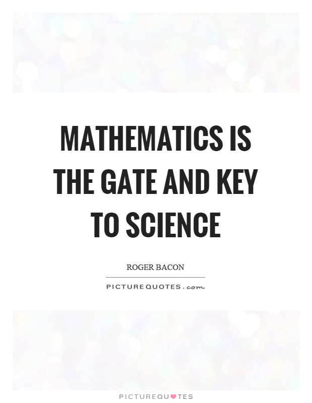 Mathematics is the gate and key to science Picture Quote #1