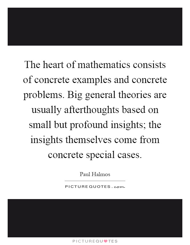 The Heart Of Mathematics Consists Of Concrete Examples And