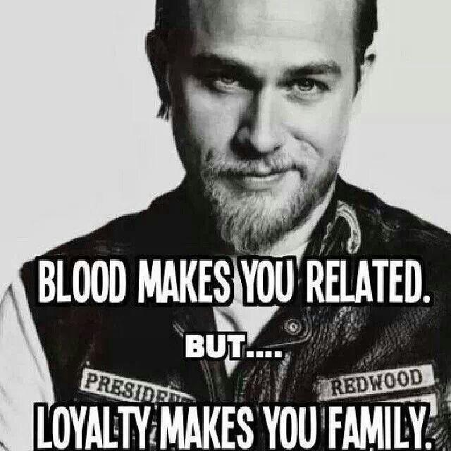 Blood makes you related, LOYALTY makes you family Picture Quote #3